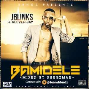 Jblinks ft. Klever Jay – Bamidele
